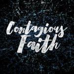 <b>Contagious Faith</b>
