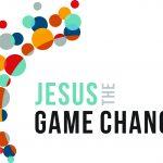 <b>Jesus the Game Changer</b>