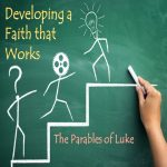 <b>Developing a Faith that Works: Loving the Good, the Bad ,and the Ugly</b>